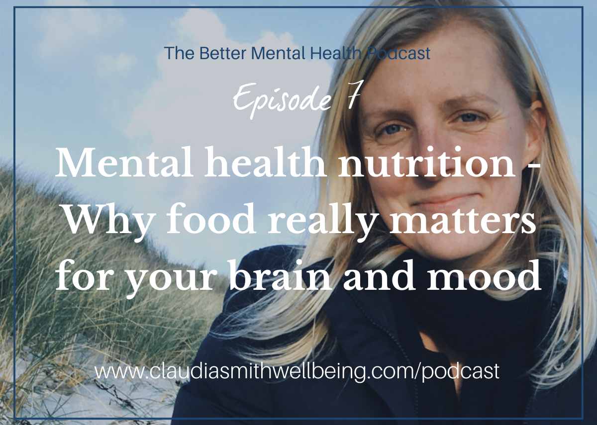 Ep. 7: Mental health nutrition – Why food really matters for your brain and mood