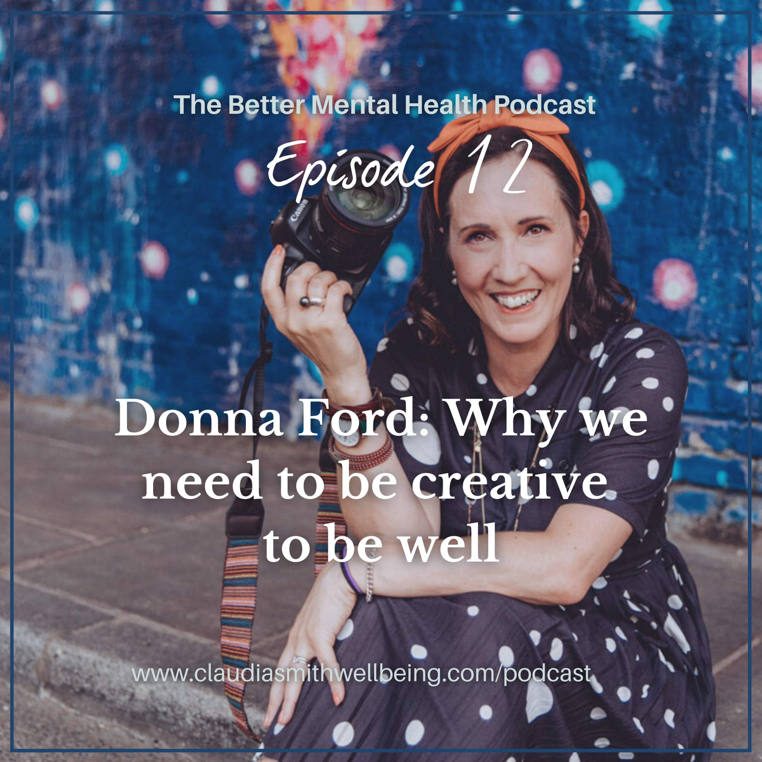 Ep. 12: Why we need to be creative to be well with Donna Ford